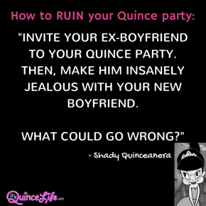 Shady Quinceanera Presents:  How to RUIN your quince party.